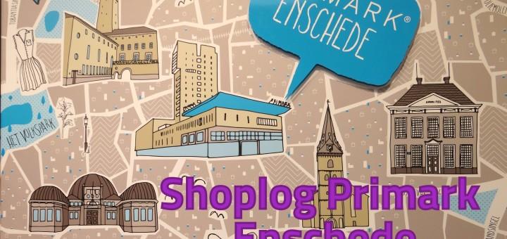 Shoplog- Primark- Enschede