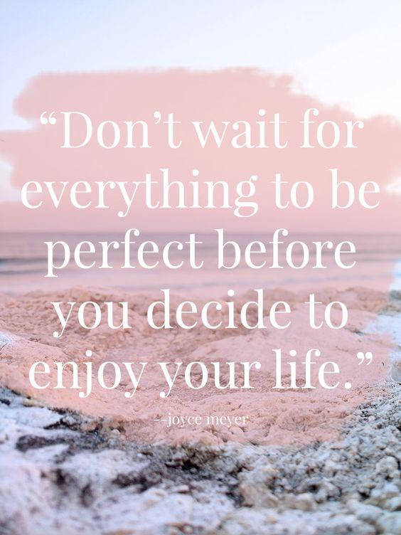 enjoy life quote doeljunkie